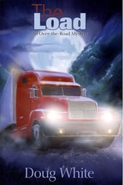 The Load: An Over-the-Road Mystery ebook by Doug White