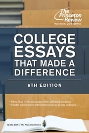 College Essays That Made a Difference, 6th Edition ebook by Princeton Review