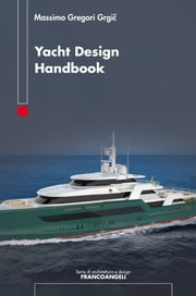 Yacht design handbook ebook by Massimo Gregori Grgic