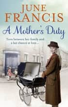 A Mother's Duty ebook by June Francis