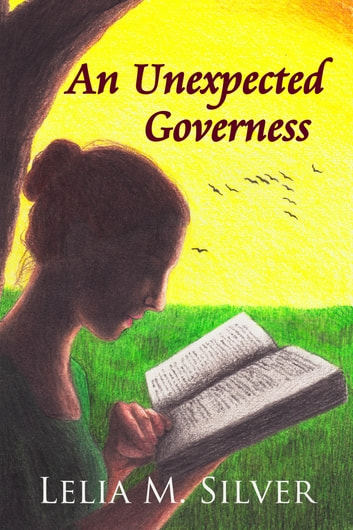 An Unexpected Governess ebook by Lelia M. Silver
