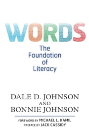 Words - The Foundation of Literacy ebook by Dale D. Johnson,Bonnie Johnson