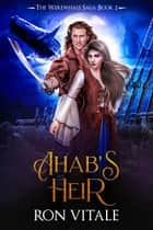 Ahab's Heir ebook by Ron Vitale