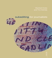 Subediting and Production for Journalists - Print, Digital & Social ebook by Wynford Hicks,Tim Holmes