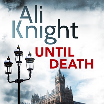 Until Death - A gripping thriller about the dark secrets hiding in a marriage audiobook by Ali Knight