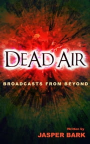 Dead Air ebook by Jasper Bark