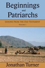 Beginnings and Patriarchs ebook by Jonathan Turner