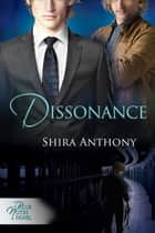 Dissonance ebook by Shira Anthony