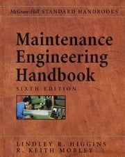 MAINTENANCE ENGINEERING HB, 6/E ebook by Higgins, Lindley