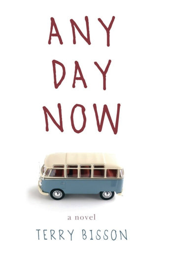 Any Day Now - A Novel ebook by Terry Bisson