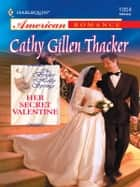 Her Secret Valentine ebook by Cathy Gillen Thacker