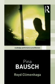 Pina Bausch ebook by Royd Climenhaga