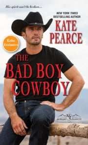 The Bad Boy Cowboy (Kobo Exclusive) ebook by Kate Pearce