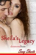 Sheila's Legacy ebook by Desmond Haas