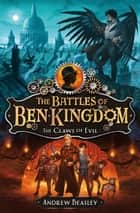 The Battles of Ben Kingdom – The Claws of Evil: The Battles of Ben Kingdom (Book 1) ebook by Andrew Beasley