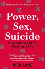 Power, Sex, Suicide:Mitochondria and the meaning of life - Mitochondria and the meaning of life ebook by Nick Lane