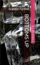 Bottoms Up ebook by E L Russell