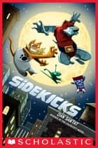 Sidekicks ebook by Dan Santat, Dan Santat