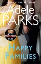 Happy Families ebook by Adele Parks