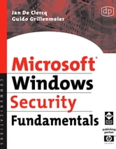 Microsoft Windows Security Fundamentals: For Windows 2003 SP1 and R2 ebook by De Clercq, Jan
