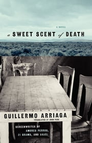 A Sweet Scent of Death ebook by Guillermo Arriaga,Alan Page