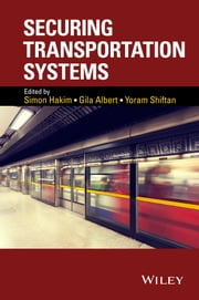 Securing Transportation Systems ebook by Simon Hakim,Gila Albert,Yoram Shiftan