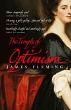 The Temple Of Optimism ebook by James Fleming, Robert Fleming