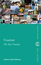 Tourism: The Key Concepts ebook by Peter Robinson