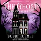 The Ghost Who Was Says I Do äänikirja by Bobbi Holmes, Anna J. McIntyre, Romy Nordlinger