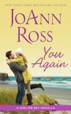 You Again - A Shelter Bay Novella ebook by JoAnn Ross