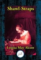 Shawl-Straps ebook by Louisa May Alcott