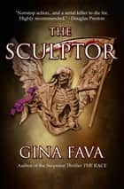The Sculptor ebook by Gina Fava