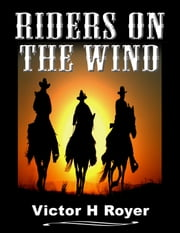 Riders On The Wind ebook by Victor H Royer