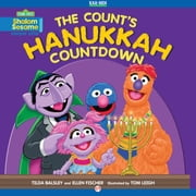 The Count's Hanukkah Countdown - Read-Aloud Edition ebook by Ellen Fischer,Tilda Balsley,Tom Leigh