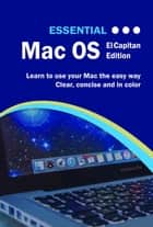 Essential Mac OS - El Capitan Edition ebook by Kevin Wilson