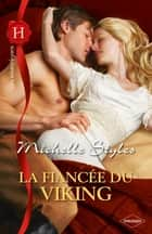 La fiancée du viking eBook by Michelle Styles