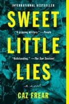 Sweet Little Lies - A Novel ebook by