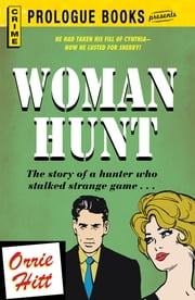 Woman Hunt ebook by Orrie Hitt