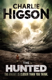 The Hunted - An Enemy Novel ebook by Charlie Higson