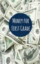 Money for First Graders ebook by Greg Sherman