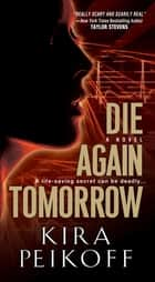 Die Again Tomorrow ebook by Kira Peikoff
