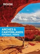 Moon Arches & Canyonlands National Parks ebook by W. C. McRae, Judy Jewell