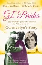 Gwendolyn's Story (GI Brides Shorts, Book 1) ebook by Duncan Barrett, Calvi