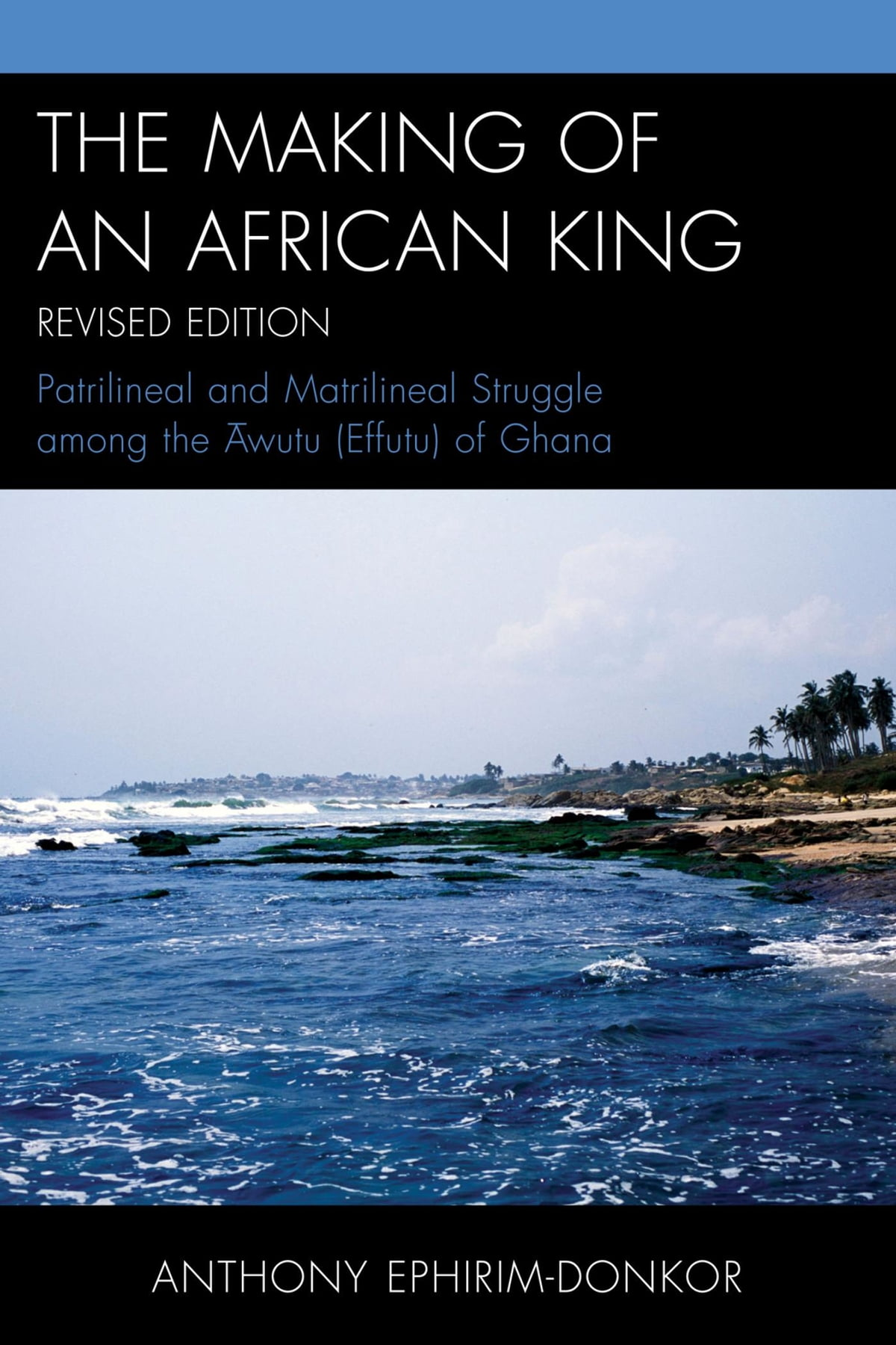 The Making of an African King eBook by Anthony Ephirim-Donkor -  9780761865049 | Rakuten Kobo