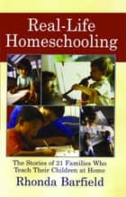 Real-Life Homeschooling ebook by Rhonda Barfield