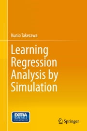 Learning Regression Analysis by Simulation ebook by Kunio Takezawa