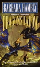 Dragonshadow ebook by Barbara Hambly