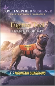Fugitive Trail ebook by Elizabeth Goddard