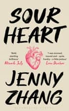 Sour Heart ebook by Jenny Zhang