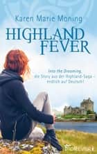 Highland Fever - Into the dreaming, die Story aus der Highland-Saga − endlich auf Deutsch! ebook by Karen Marie Moning, Sybille Uplegger